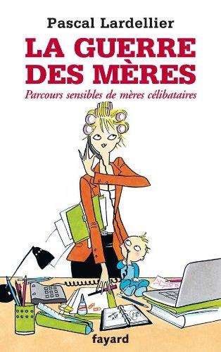 9782213630991: La guerre des mères (French Edition)