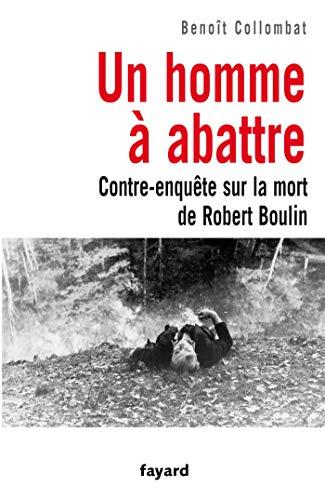 9782213631042: Un homme à abattre : Contre-enquête sur la mort de Robert Boulin
