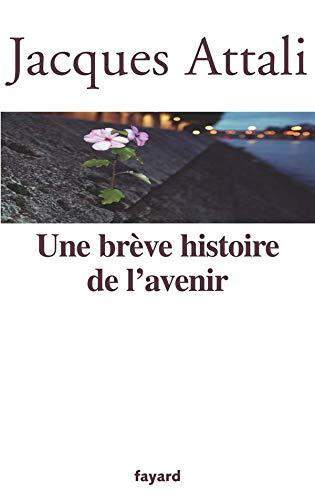9782213631301: Une Breve Histoire de l'Avenir (French Edition)