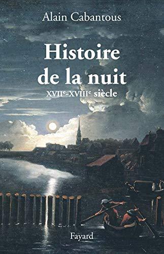 9782213631400: Histoire de la nuit : XVIIIe - XVIIIe siècle