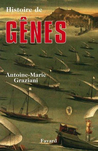HISTOIRE DE GÊNES: GRAZIANI ANTOINE-MARIE