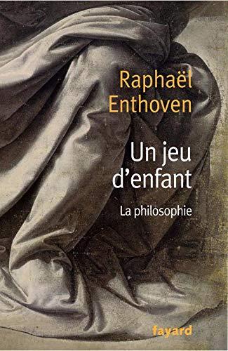 9782213632056: Un jeu d'enfant - la philosophie (Littérature Française (33))