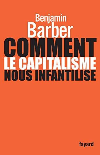 9782213632483: Comment le capitalisme nous infantilise