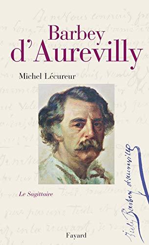 9782213633251: Jules Barbey d'Aurevilly : Le Sagittaire