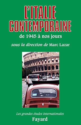ITALIE CONTEMPORAIRE DE 1945 À NOS JOURS (L'): LAZAR MARC