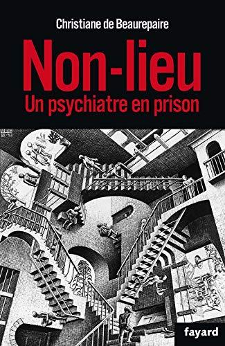9782213633671: Non lieu : Un psychiatre en prison
