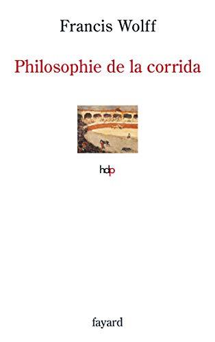 PHILOSOPHIE DE LA CORRIDA: WOLFF FRANCIS