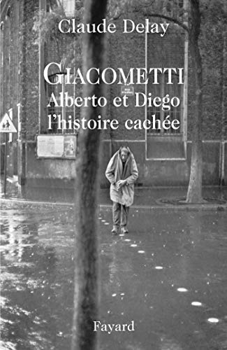 9782213634425: Giacometti Alberto et Diego : L'histoire cachée