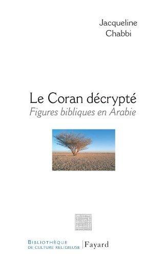 9782213635286: Le coran décrypté : Figures bibliques en Arabie