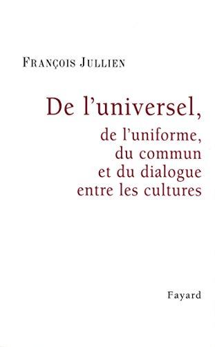 9782213635293: De l'universel, de l'uniforme, du commun et du dialogue entre les cultures