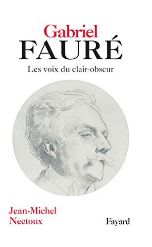 9782213635477: Gabriel Fauré (French Edition)