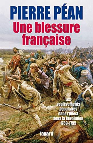 9782213635668: Une blessure fran�aise : Les soul�vements populaires dans l'Ouest sous la R�volution 1789-1795