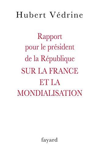 9782213635712: Rapport pour le président de la République sur la France et la mondialisation