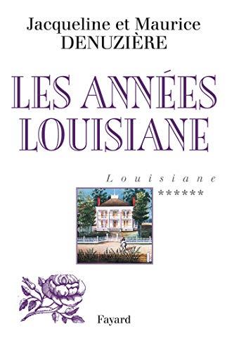 9782213636467: Louisiane, tome 6: Les Années Louisiane (Littérature Française (33)) (French Edition)