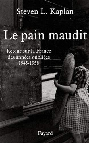 Le pain maudit (French Edition): Steven Laurence Kaplan