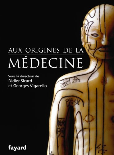 AUX ORIGINES DE LA MÉDECINE: SICARD DIDIER