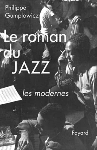 9782213637105: Le roman du jazz : Les modernes