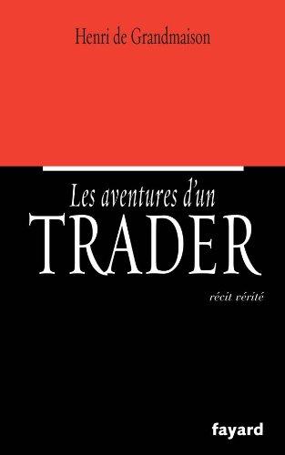 9782213637198: Les aventures d'un trader : Récit vérité