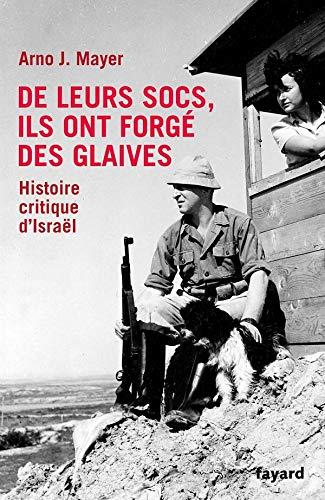 9782213637334: De leurs socs, ils ont forgé des glaives : Histoire critique d'Israël