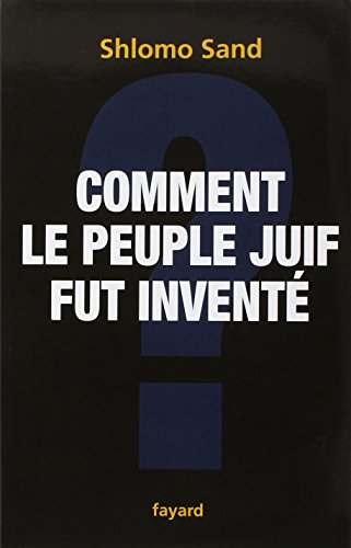 9782213637785: Comment le peuple juif fut inventé (French Edition)