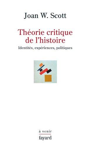 9782213637846: Théorie critique de l'histoire. Identités, Expériences, Politiques