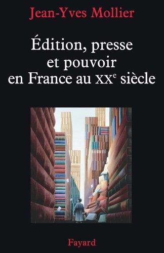 9782213638218: Edition, presse et pouvoir en France au XXe siècle