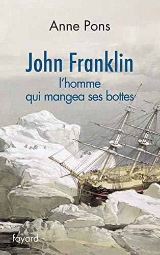 JOHN FRANKLIN : L'HOMME QUI MANGEA SES BOTTES: PONS ALAIN