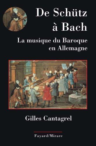 9782213638324: De Schütz à Bach : La musique du baroque en Allemagne