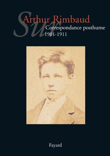 SUR ARTHUR RIMBAUD T.01 : CORRESPONDANCE POSTHUME 1891-1900: LEFR�RE JEAN-JACQUES