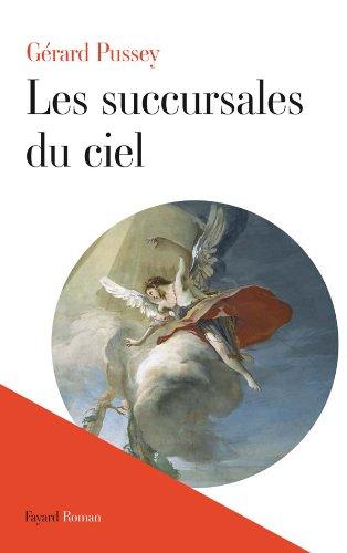 Les succursales du ciel [Paperback] [Aug 26,: GÃ rard Pussey