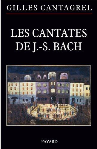 CANTATES DE BACH (LES): CANTAGREL GILLES