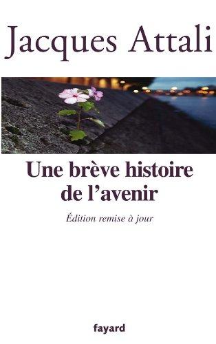 9782213651453: Une brève histoire de l'avenir (French Edition)