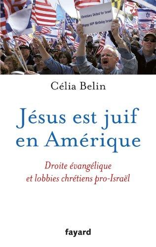 9782213654461: Jésus est juif en Amérique: Droite évangélique et lobbies chrétiens {pro-Israël}