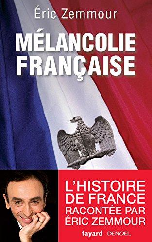 Mélancolie française [Broché] [Mar 03, 2010] Zemmour,