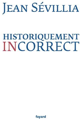 9782213655222: Historiquement incorrect