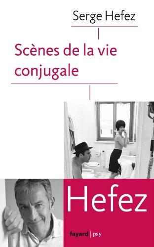 SCÈNES DE LA VIE CONJUGALE: HEFEZ SERGE