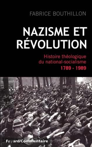 9782213656007: Nazisme et r�volution: Histoire th�ologique du national-socialisme, 1789-1989