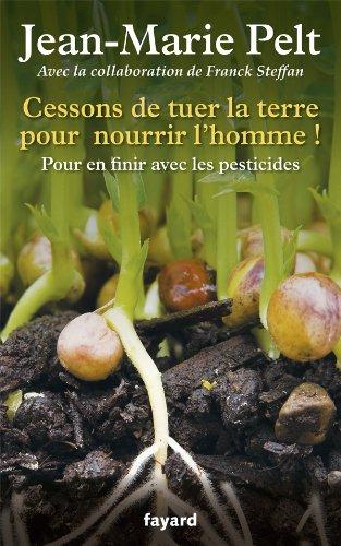 9782213663104: Cessons de tuer la terre pour nourrir l'homme !: Pour en finir avec les pesticides