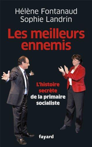 9782213666174: Les meilleurs ennemis: Les coulisses de la primaire socialiste