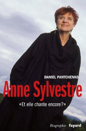 9782213666822: Anne Sylvestre: Et elle chante encore? (Documents)