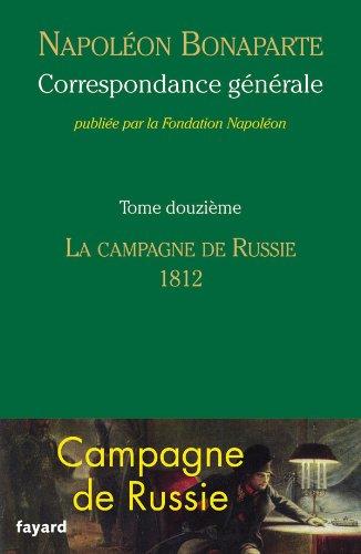 9782213668628: Correspondance g�n�rale - Tome 12: La campagne de Russie, 1812