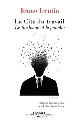 9782213668666: La Cit� du travail: La gauche et la crise du fordisme