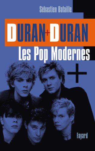9782213668710: Duran Duran : Les Pop modernes, Une biographie française