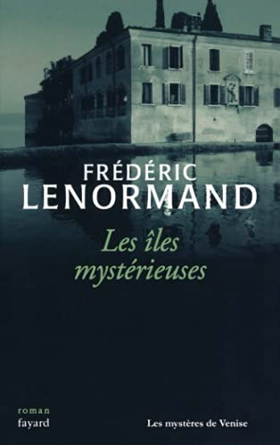 les iles mysterieuses: Frédéric Lenormand