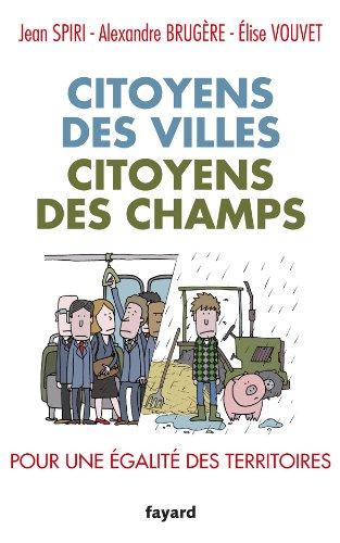 9782213669069: Citoyens des villes, citoyens des champs: Pour une égalité des territoires