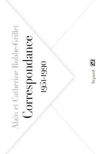 CORRESPONDANCES ALAIN ET CATHERINE ROBBE-GRILLET 1951-1990: ROBBE-GRILLET ALAIN
