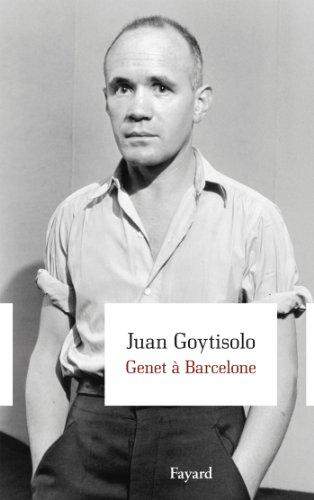 GENET À BARCELONE: GOYTISOLO JUAN