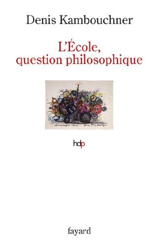 9782213671222: L'Ecole, question philosophique