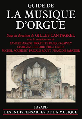 GUIDE DE LA MUSIQUE D'ORGUE: CANTAGREL GILLES