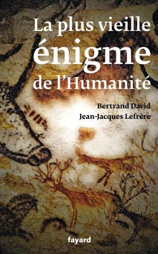PLUS VIEILLE ÉNIGME DE L'HUMANITÉ (LA): DAVID BERTRAND